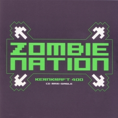 Zombie Nation - Kernkraft 400 (Radikal Records)'